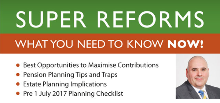 Super Reforms: What you need to know now!