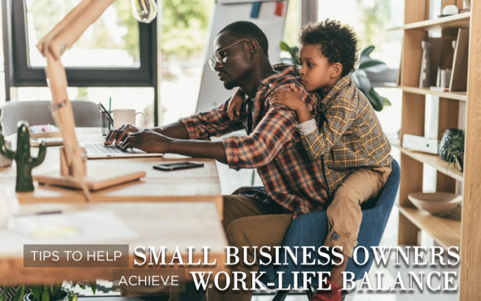 8 Tips to help small business owners achieve work life balance