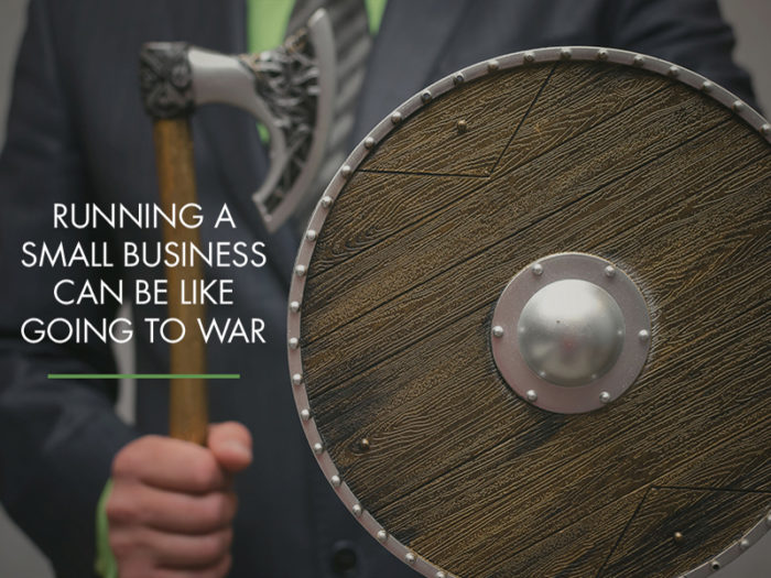 Running a small business: 7 ways it's like going to war